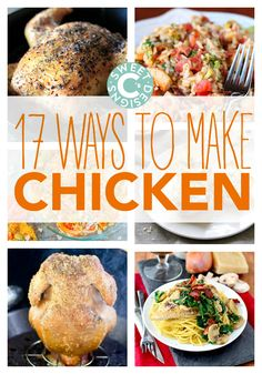 17 ways to make chicken- super easy and delicious recipes your family will love!