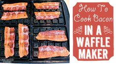 How To Cook Bacon In A Waffle Maker + 13 OTHER Methods!