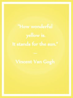 favorit color, yellow quotes, happy colors, thought, vincent van gogh