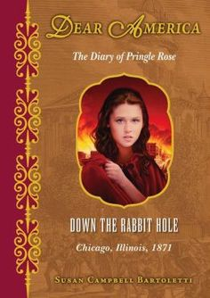 Down the Rabbit Hole: The Diary of Pringle Rose by Susan Campbell Bartoletti
