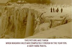 This picture was taken when niagara falls completely frozen in the year 1911.