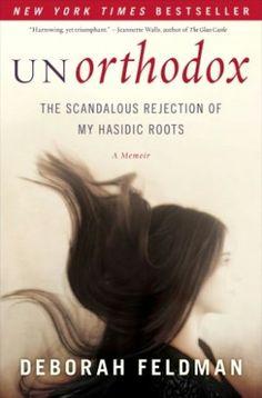 Breaking Away From a Hasidic Life: Deborah Feldman's Memoir, Unorthodox