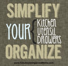 {the weekend organizer} simplify + organize your kitchen utensil drawers from Fabulously Organized Home