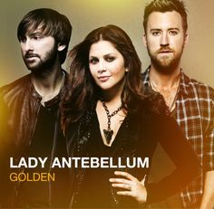 Lady A Reveals Plans to Release their 4th Album GOLDEN on May 7th!