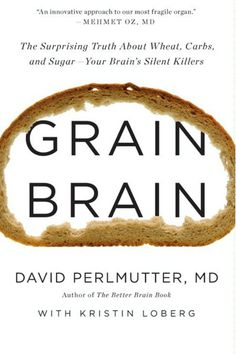 7 Claims in Grain Brain That Will Blow You Away