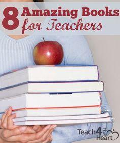 8 Incredible Books for Teachers | Teach 4 the Heart