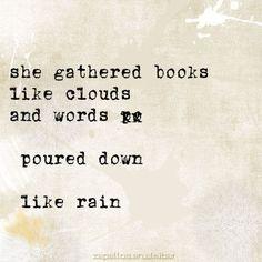She gathered books like clouds...