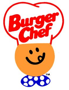 Burger Chef- I had totally forgotten about them