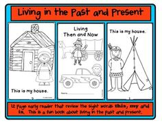 Living in the Past and Present Reader/Then and Now  12 page reader that reviews the sight words this, my and is. This is a fun book about living in the past and present.