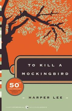 To Kill A Mockingbird, by Harper Lee.