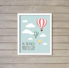 Oh, the Places You'll Go! - 8x10 - Dr. Seuss, Hot Air Balloon, Nursery Decor, Art, Instant Download, Digital Printable, Poster, Print, JPEG