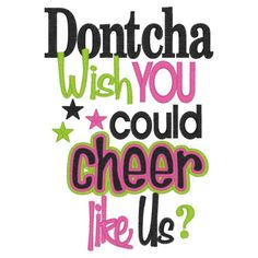 cheerleading quotes | Dontcha wish you could cheer like usI'm a Diva