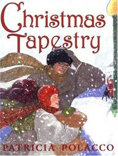 The Christmas Tapestry by Patricia Polacco. Cause and effect, plot, morals and theme.