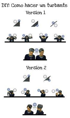 DIY: Como hacer un turbante - Paso a paso de 2 versiones para hacer un turbante con un pañuelo o mascada