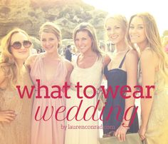 what to wear: wedding edition! {covers all different types of weddings: black tie, semi-formal, casual etc.}
