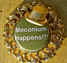Ha ha ha...Meconium happens! I MUST get this! So funny!