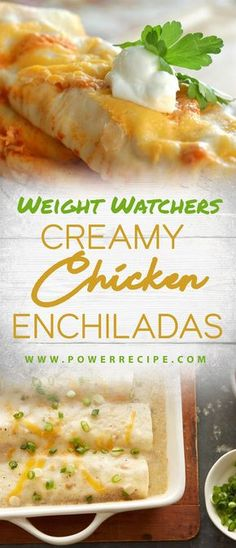 Weight Watchers Creamy Chicken Enchiladas!!! - All about Your Power Recipes