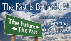 The Past Is Behind Us - A Bible Game About Embracing The Future