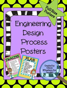 STEM Posters- a set of posters showing the steps of the Engineering Design Process- on full size pages with colorful backgrounds and cute little kid scientists!