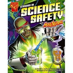 Lessons in Science Safety with Max Axiom, Super Scientist (Graphic Science series) (Graphic Library: Graphic Science)