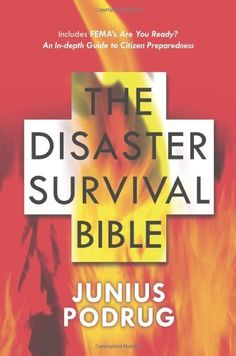 The Disaster Survival Bible by Junius Podrug. $15.98. Edition - First Edition. Publisher: Forge Books; First Edition edition (December 24, 2012). 272 pages