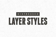 Distressed Layer Styles by Medialoot on Creative Market