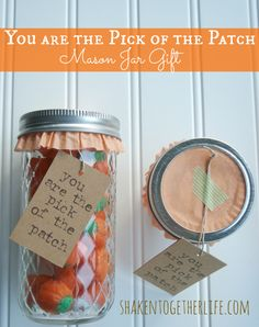 You are the Pick of the Patch Fall Mason Jar Gifts at shakentogetherlife.com