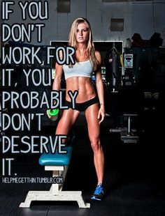 This is true when I look at other fit people...they deserve what they have dont hate them.....I am inspired!!