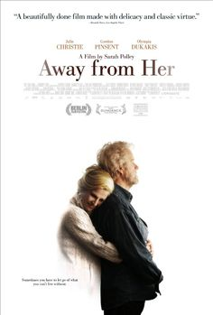 Away from Her by Sarah Polley with Julie Christie. A man coping with the institutionalization of his wife because of Alzheimer's disease faces an epiphany when she transfers her affections to another man, Aubrey, a wheelchair-bound mute who also is a patient at the nursing home.
