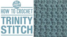 Crochet Tutorial: How to Crochet the Trinity Stitch. Click link to learn this stitch: http://newstitchaday.com/how-the-crochet-the-trinity-stitch/  #crochet #yarn