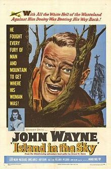Island in the Sky (1953) A C-47 transport plane, named the Corsair, makes a forced landing in the frozen wastes of Labrador, and the plane's pilot... (109 mins.) Director: William A. Wellman. Stars: John Wayne, Lloyd Nolan, Walter Abel, James Arness