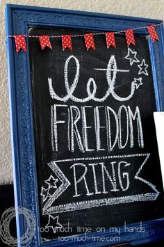 Patriotic DIY Framed Chalkboards  l  Let freedom ring
