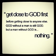 So true! We are nothing without God!