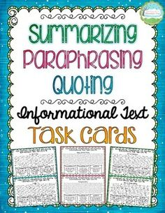 Summarizing, Paraphrasing, and Quoting Informational Text Task Cards!  Help your students learn the difference or use them for just one skill.  COMMON CORE TEST PREP perfect!$