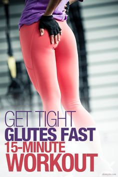 Get Tight Glutes Fast 15 Minute #Workout