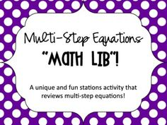 "Multi-Step Equations ""Math Lib"" Activity.  A unique and very fun way of to review multi-step equations."