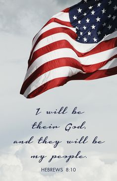 I will be their God...and they will be My people. God bless America.