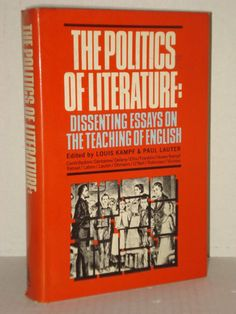 dissenting english essay literature politics teaching In high school there is a much sharper delineation between english or language arts, which covers literature, expository writing, and creative writing, and other classes that cover recent history or introductory political science.