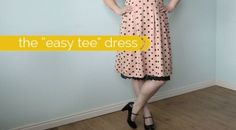 "the ""easy tee dress"" – women's sewing tutorial"