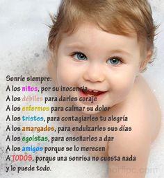 Sonríe siempre a todos, porque una sonrisa no cuesta nada y lo puede todo #Animar #Alentar