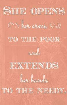 Proverbs 31:20