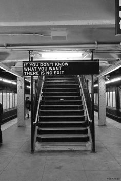 If you don't know what you want there is not exit.