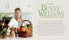 Decorator, designer, author, gardening guru, hostess extraordinaire. In the worlds of interior design and gracious entertaining, Bunny Williams is a true Renaissance woman. With...