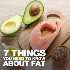 What is the deal with fat?  Is it good?  Is it bad?  Here are 7 Things You Need to Know About Fat #healthyfats #fatloss