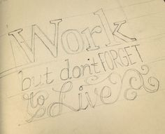 Work but don't forget to live