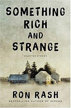 """Something Rich and Strange"" by Ron Rash"