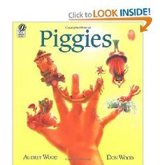 Piggies!  Not only is it one of my favorites of the Audrey and Don Wood books that I read to my children all the time (one of my daughters favorites)  but I was lucky enough to get a signed copy at a local book signing !