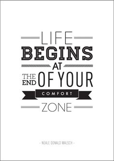 Step Out of Your Comfort Zone. A whole new world, yaj =). Does not mean it's gonna be easy, because it's all new..