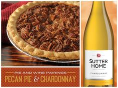 Pecan pie & Chardonnay make an amazing pair to finish off the perfect Thanksgiving meal.