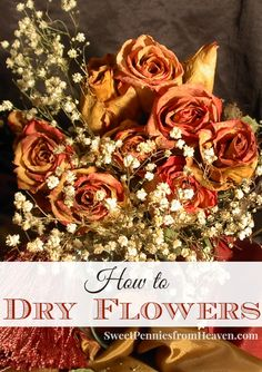 How to Dry Flowers for Crafts, Potpourri or Other Home Decor